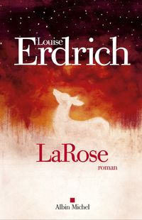 """ LaRose "" - Louise Erdrich – Ed Albin Michel"