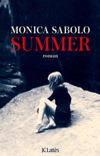 """ Summer "" - Monica Sabolo – Ed JC Lattès"