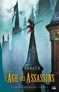 """""""L'âge des assassins : le royaume blessé -Tome 1 » - R.J Barker – Ed  Bragelonne"""