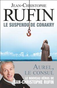 """Le Suspendu de Conakry"" de Jean-Christophe Rufin - Flammarion"