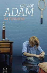 """""""La renverse"""" - Olivier Adam  - Ed J'ai Lu"""