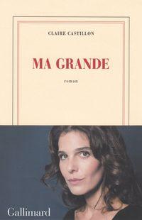 """""""Ma grande"""" de Claire Castillon - Ed Gallimard"""
