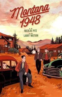 """Montana 1948"" - Nicolas Pitz & Larry Watson - Ed Sarbacane"