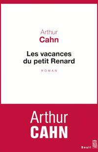 « Les vacances du petit renard » d'Arthur Cahn - Ed Seuil