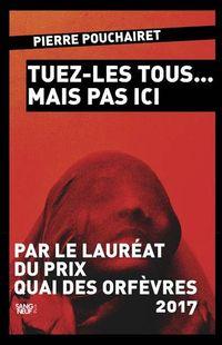"""« Tuez les tous…  mais pas ici """" - Pierre Pouchairet – Ed Plon/Sang Neuf"""