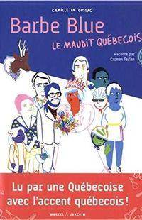 """"""" Barbe Blue, le maudit Québécois """" - Camille de Cussac – Ed Marcel & Joachim"""