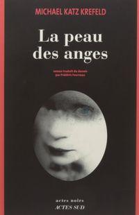« La peau des anges » de Michael Katz Krefeld– Ed Actes Sud / Noir