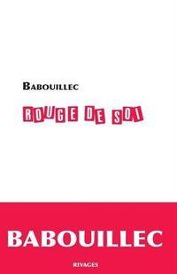 «Rouge de soi » de Babouillec – Ed Rivages