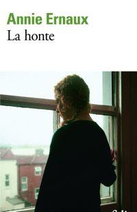«La honte » de Annie Ernaux – Ed Gallimard