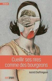 « Cueillir ses rires comme des bourgeons » - Astrid Chaffringeon – Ed Avant-Propos