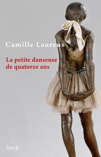 """"""" La petite danseuse de quatorze ans """" - Camille Laurens – Ed Stock"""