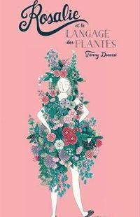 """""""Rosalie et le langage des plantes sauvages """" - Fanny Ducassé – Editions Thierry Magnier"""