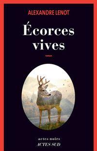"""""""Ecorces vives"""" - Alexandre Lenot -  Ed. Actes Sud"""