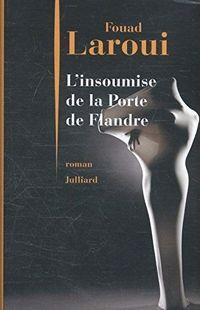 « L'Insoumise de la Porte de Flandre » de Fouad Laroui – Ed Julliard