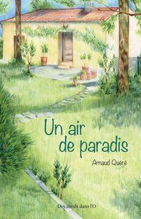 """""""Un air de paradis"""" - Arnaud Quéré -  Ed. Des ronds dans l'O"""