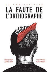 """"""" La faute de l'orthographe """" - Arnaud Hoedt, Jérôme Piron et Kevin Matagne – Ed textuel"""