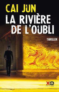 """""""La rivière de l'oubli"""" - Cai Jun  – Ed XO éditions"""