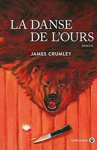« La Danse de l'ours » - James Crumley - Ed Gallmeister