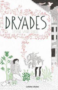 « Dryades » - Tiffanie Vande Ghinste – Ed La boîte à bulles