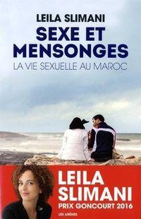 « Sexe & Mensonges, La vie sexuelle au Maroc » de Leila Slimani – Ed Les Arènes