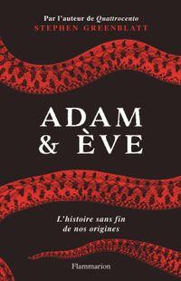 """ Adam & Ève "" - Stephen Greenblatt – Ed Flammarion"