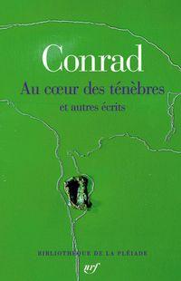 « Au cœur des ténèbres et autres écrits » de Joseph Conrad – Ed La Pléiade
