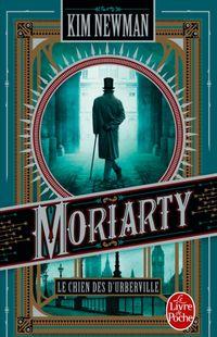 « Moriarty » de Kim Newman – Ed. Livre de Poche