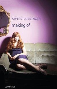 """""""Making of """" - Xavier Durringer – Ed Le Passage"""