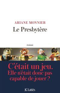 « Le presbytère » - Ariane Monnier – Ed JC Lattès