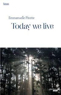 """Livre """"Today me live"""" d'Emmanuelle Pirotte aux éd. Cherche-Midi 2015"""
