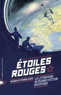 """ Étoiles rouges "" - Viktoriya et Patrice Lajoye – Ed Piranha, Coll. Incertain futur"