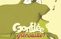 Gonflée, la grenouille!