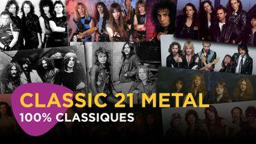Classic 21 Metal 100% classiques