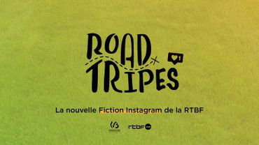 ROAD-TRIPES est la nouvelle Fiction Instagram de la RTBF