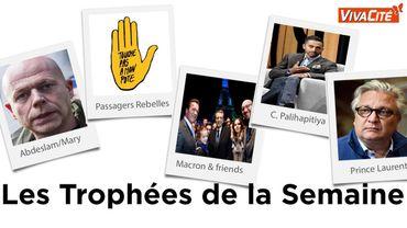 Les Trophées de la Semaine: Abdeslam/Mary,passagers rebelles, Macron & friends, Chamath Palihapitiya et le Prince Laurent