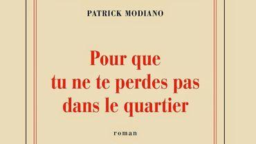 'Pour que tu ne te perdes pas dans le quartier', de Patrick Modiano