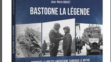 """""""Bastogne la légende"""", de Jean-Marie Doucet"""