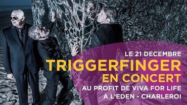 Triggerfinger en concert au profit de Viva For Life