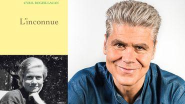 """CHRONIQUE LITTERAIRE - """"L'inconnue"""" de Cyril Roger-Lacan"""