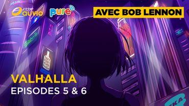 VALHALLA [Episodes 5-6] : Deux nouveaux épisodes avec BOB LENNON