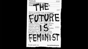 """""""The Future is Feminist"""" : la fête des féminismes"""
