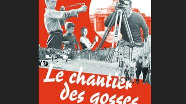 """""""Le chantier des gosses"""", un film sur les Marolles des années 50"""