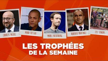 Les trophées de la Semaine : Charles Michel, Mehdi Kassou, Mark Zukerberg, Roberto Martinez et les séniors