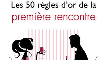 """""""Les 50 règles d'or de la première rencontre"""" d'Emilie Devienne"""