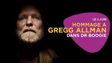 Gregg Allman: hommage dans Dr Boogie