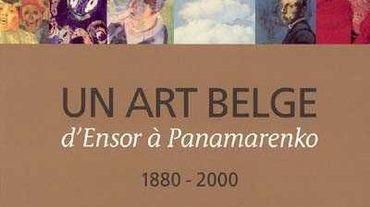 L'art Belge - d'Ensor à Panamarenko / de Michael Palmer - Editions Racine