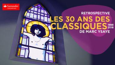 Les 30 ans des Classiques de Marc Ysaye: la rétrospective
