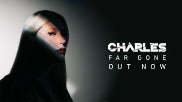 """"""" Je sais à quel point c'est compliqué d'en sortir """" : Far Gone, le single de Charles qui parle de violences conjugales"""