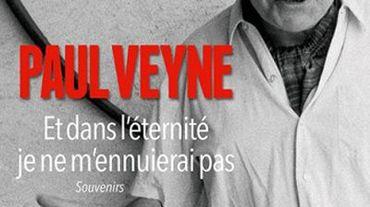 """""""Et dans l'éternité je ne m'ennuierai pas"""" de Paul Veyne"""