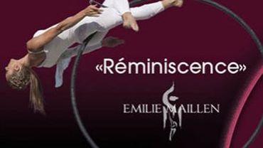 SPECTACLE D'EMILIE MAILLEN : « Réminiscence »